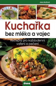 9788073221911_kucharka-bez-mleka-a-vajec-recepty-pro-kazdodenni-vareni-a-peceni.5613